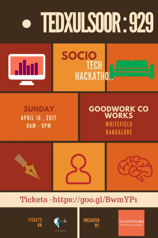 Socio-Tech Hackathon (929) by TEDxUlsoor [Bangalore, Apr 16]: Win a 1-month Internship @ GoodWorksLab and Workbench: Registrations Open