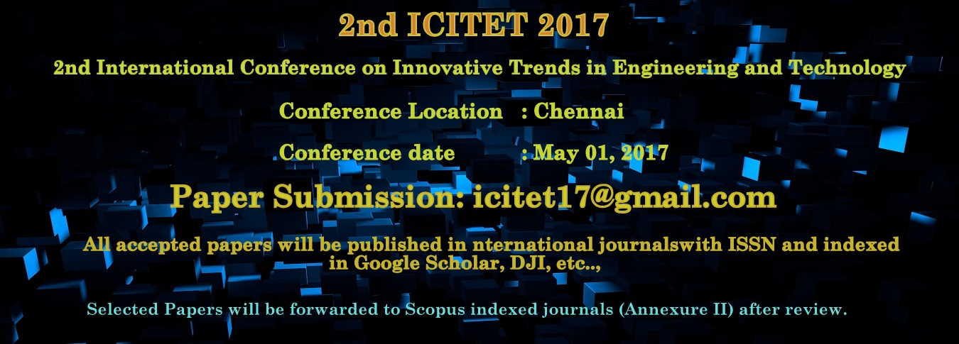 Call for Papers: 2nd International Conference on Innovative Trends in Engineering and Technology (ICITET) [May 1, Chennai]: Submit by April 28