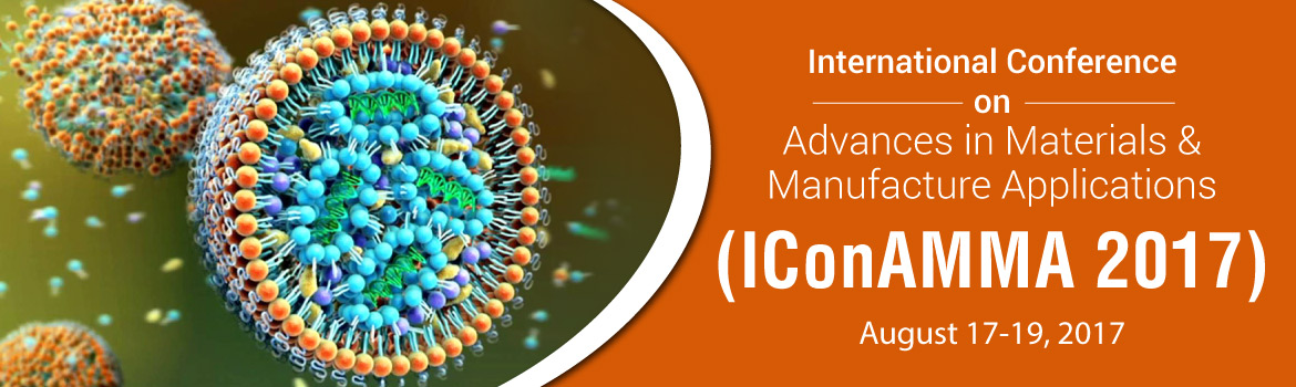 Call for Papers: International Conference on Advances on Materials and Manufacture Applications [August 17-19, Bangalore]: Submit by May 31