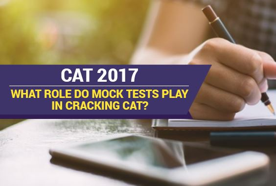 CAT 2017: What role do Mock Tests play in cracking CAT?