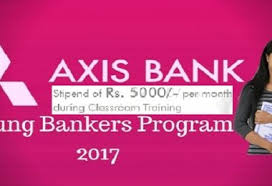 Axis Bank Young Banker's Program: 1 Year Full-Time Post-Graduate Diploma in Banking Services: Apply by Aug 6