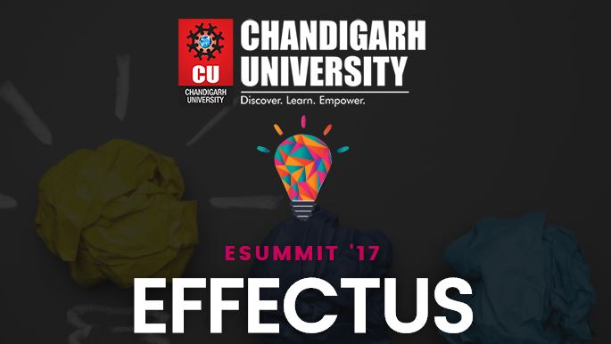 Chandigarh University E-Summit, B-Plan Competition EFFECTUS; Prizes Worth Rs. 5 Lakh [Sep 29]: Register by Sep 20