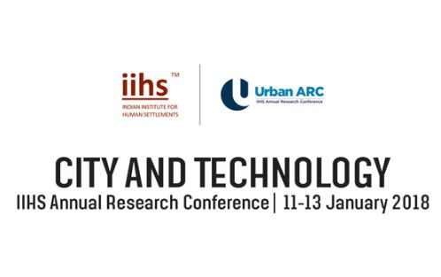 Call for Papers: IIHS Annual Research Conference on City and Technology [Bangalore, Jan 11-13, 2018]: Submit by Oct 20