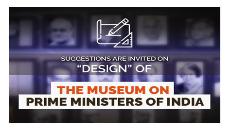 Suggest Design of The Museum on Prime Ministers of India [Prizes Worth Rs. 10K]: Submit by Apr 29