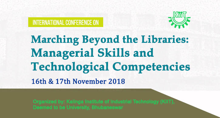 International Conference on Marching Beyond the Libraries @ KIIT University, Bhubaneswar [Nov 16-17]: Submit by Sep 20: Expired
