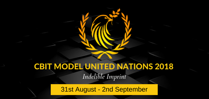 CBIT Model United Nations 2018 [Hyderabad, Aug 31- Sep 2]: Applications Open