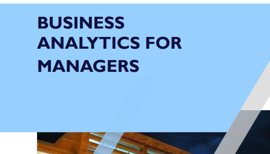 Course on Business Analytics for Managers @ IIT Kharagpur [Dec 8-12]: Apply by Nov 17