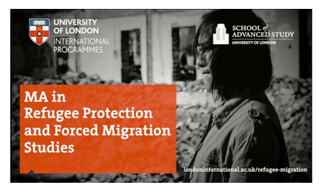 Online MA in Refugee Protection & Forced Migration Studies @ University of London: Apply by Feb 1