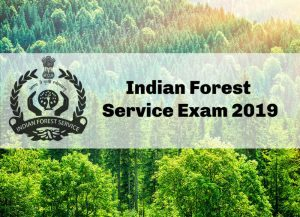 UPSC IFS Exam 2019 Indian Forest Service Exam