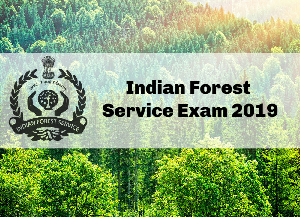 UPSC IFS Exam 2019: Indian Forest Service Exam [Jun 2]: Apply by Mar 18