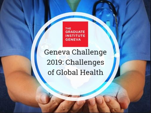 The Geneva Challenge 2019: The Challenges of Global Health [Prizes worth Rs. 17 Lakh]: Register by March 24: Expired