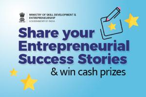 MSDE's Entrepreneurial Success Stories Contest [Prizes worth Rs. 25K]: Submit by Sep 24: Expired