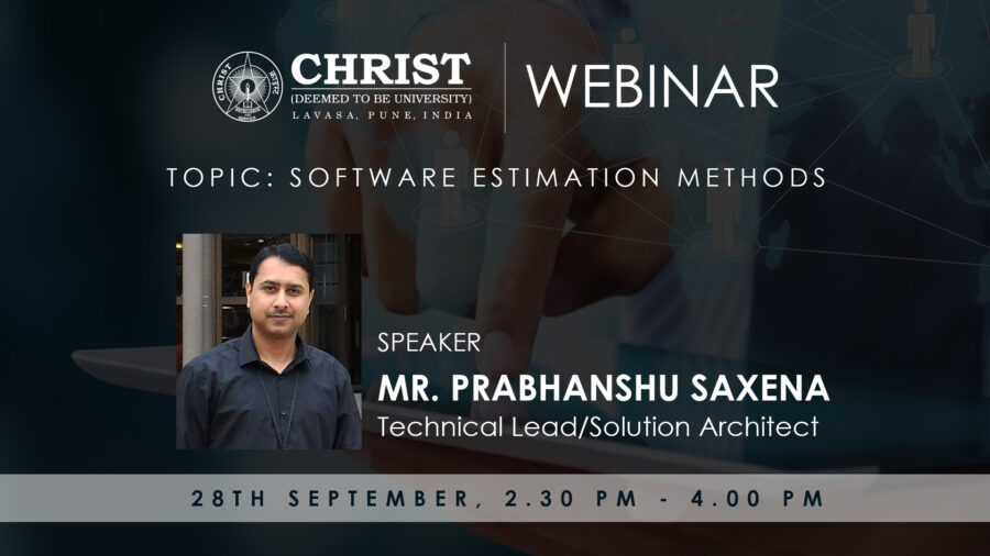 Webinar on Software Estimation Methods by Christ, Lavasa [Sep 28, 2:30 PM – 4:00 PM]: No Fee; Registrations Open