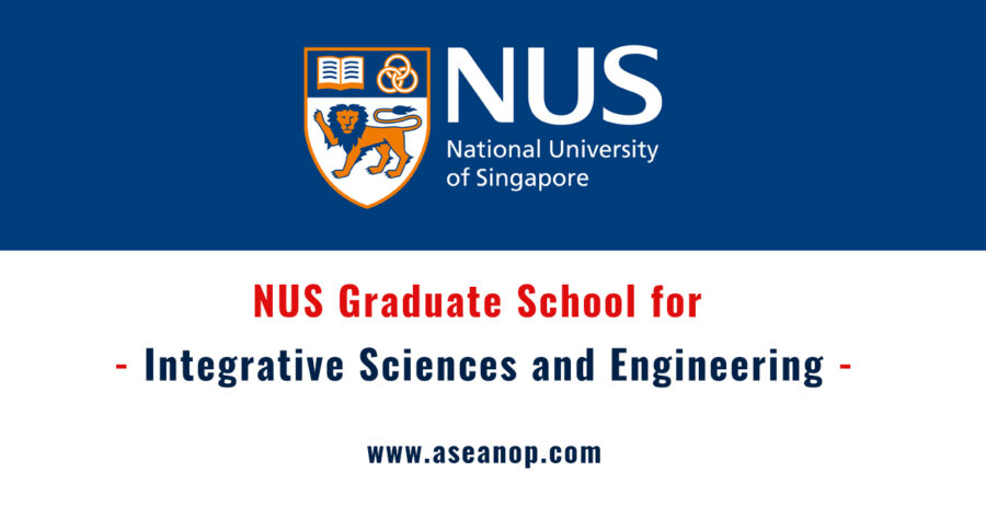 NUS Graduate School Scholarship 2020 [Singapore, Stipend of Rs. 1.5Lakh/Month]: Apply by Dec 15: Expired