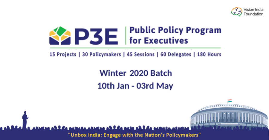 Public Policy Program for Executives (P3E) by Vision India Foundation [Jan 10-May 3, Delhi]: Apply by Nov 24: Expired