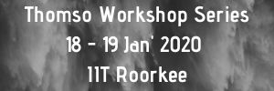 Thomso Workshop Series at IIT Roorkee for School and College Students [Jan 18-19]: Registrations Open