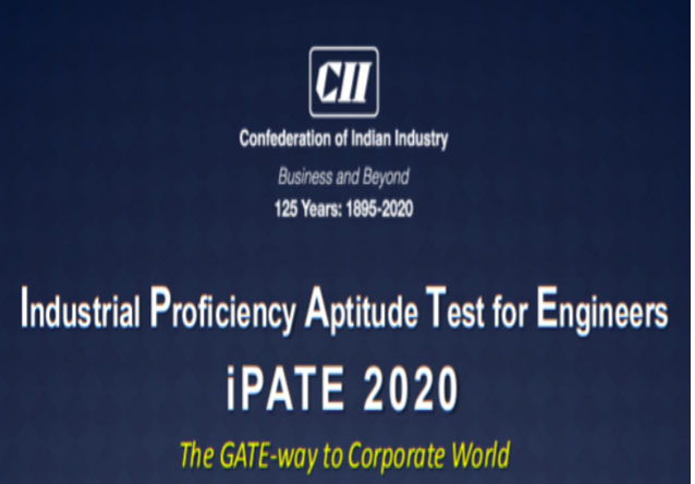 Industrial Proficiency Aptitude Test for Engineers (iPATE 2020) by CII [Exams on July 4, 5, 11, 12]: Apply by March 31