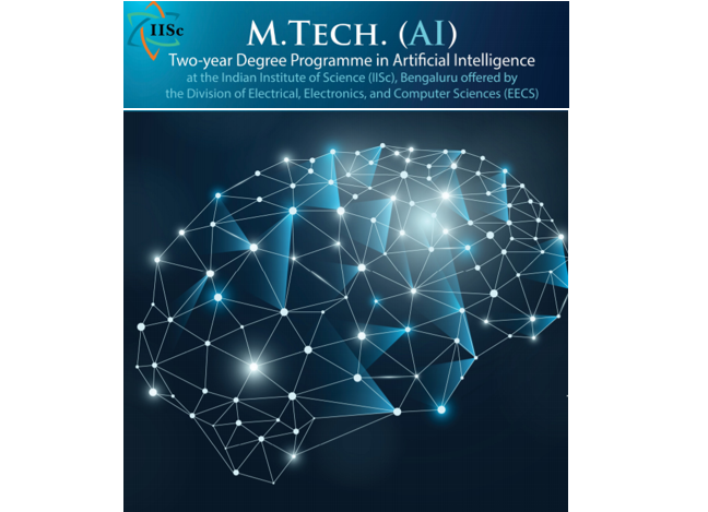 M.Tech in Artificial Intelligence at Indian Institute of Science, Bangalore: Apply by March 23 (Indians) and March 1 (International Applicants)