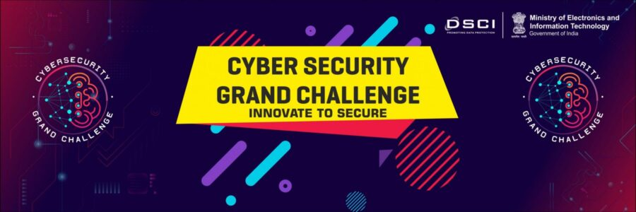 Grand Challenge for Cyber Security by Govt of India [Prize Upto 1 Cr]: Apply by Apr 15