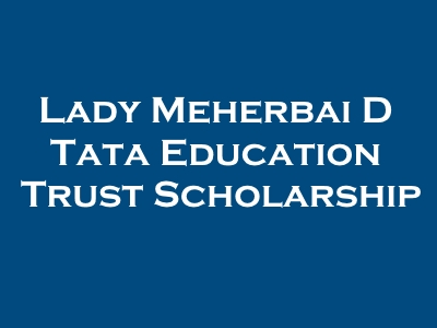 Lady Meherbai D Tata Education Trust Scholarship Women Higher Education Abroad
