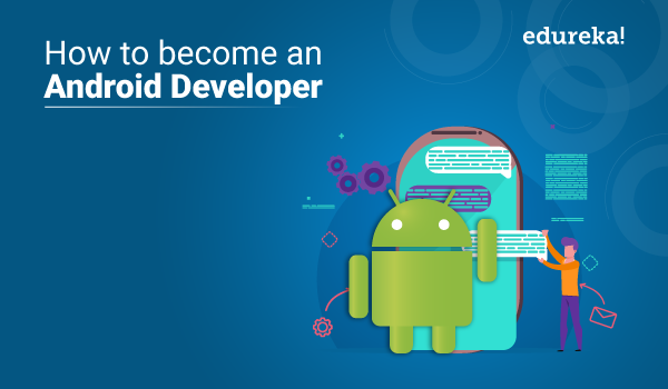 Course on Android App Development Certification Training by Edureka [Weekend Batch Starts from May 30]: Enroll Now
