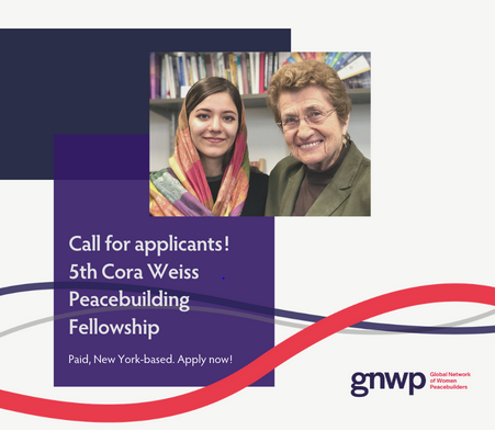 Cora Weiss Fellowship for Young Women Peacebuilders 2020 [Fully Funded]: Apply by July 15: Expired