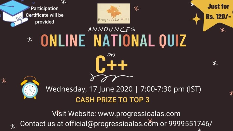 Online National Quiz on C++ by Progressio Alas [June 17, 7:00 PM, Cash Prizes Available]: Registration Open