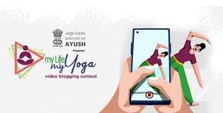 My Life-My Yoga Video Blogging Contest by Ministry of Ayush