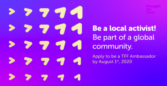 Thought for Food Ambassador Program 2020 for Young Changemakers: Apply by Aug 1