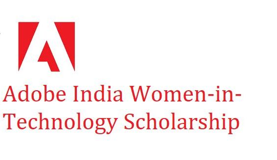 Adobe India Women-in-Technology Scholarship 2021-22 [Full Tuition Fee + Summer Internship at Adobe]: Apply by Sep 20