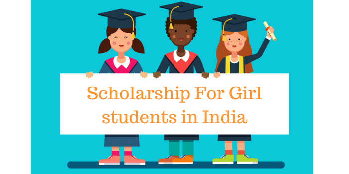 Scholarships for Girl Students in India
