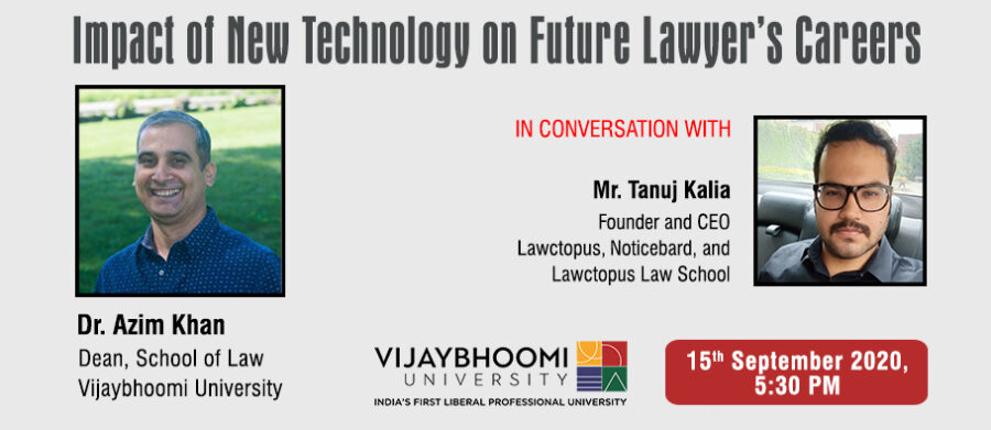 Webinar on Impact of New Technology on Future Lawyer's Careers by Vijaybhoomi University [Sep 15, 5:30 PM]: Registration Open