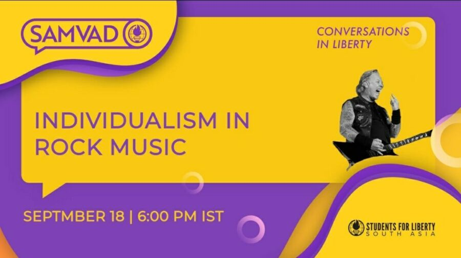 Students For Liberty's Samvaad on Individualism in Rock Music [Sep 19, 5 PM]: Register Now!