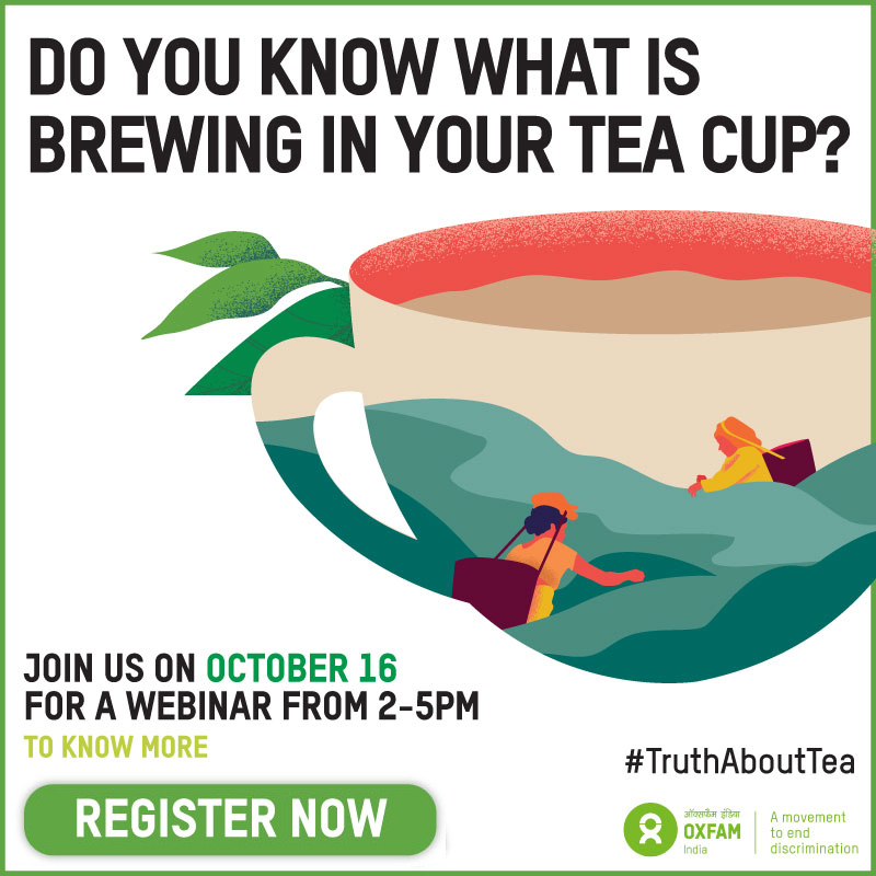 Webinar on Human Cost of Tea by Oxfam India [Oct 16, 2 PM]: Register Now!