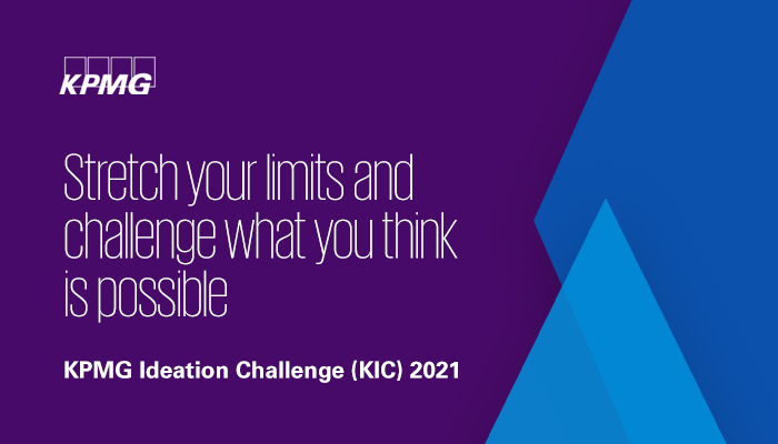 KPMG Ideation Challenge (KIC) 2021 [Exciting Cash Prizes + Internship Opportunity]: Registration Open