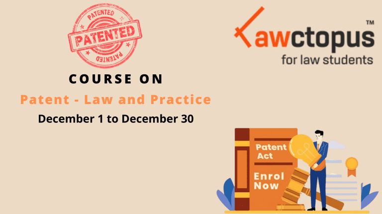 Lawctopus Law School's Online Certificate Course on Patent – Law and Practice [Dec 1-30]: Register by Nov 30