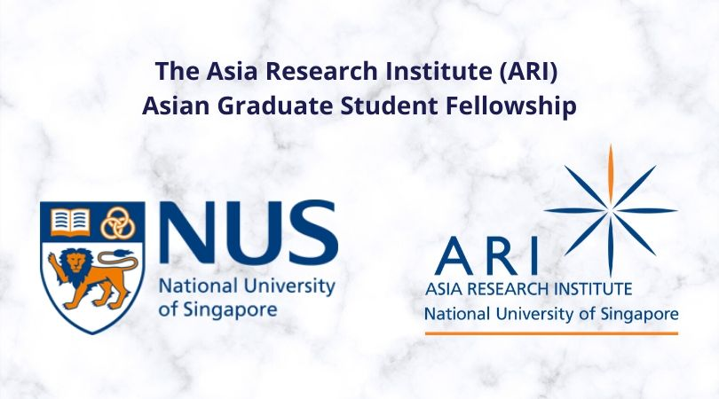 Asian Graduate Student Fellowship 2021 at National University of Singapore [June 7- July 16]: Apply by Dec 25: Expired