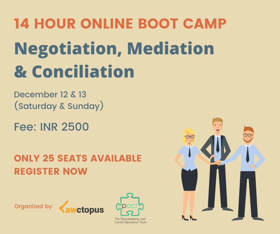 14 Hour Online Boot camp/Certificate Course on Negotiation, Mediation & Conciliation by Lawctopus & The PACT [Dec12-13]: Register Now! (Only 9 Seats Available)