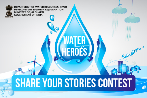WATER HEROES - Share Your Stories Contest Phase-II