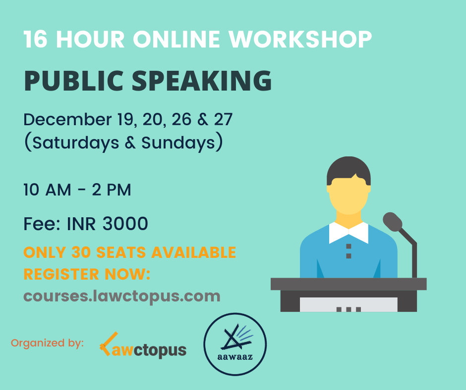 16-Hour Online Workshop on Public Speaking by Lawctopus & Aawaaz [Dec 19-20, 26-27]: Register Now! (Only 30 Seats Available)