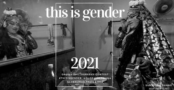 Global Health 50/50 This is Gender Photography Competition 2021: Apply by Jan 3: Expired