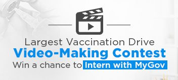 Largest Vaccination Drive Video-Making Contest 2021 by Govt of India [Win Paid Internship Opportunity]: Submit by Feb 28