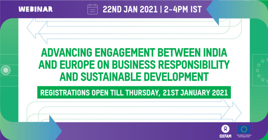 Webinar on Advancing Engagement between India and Europe on Business Responsibility and Sustainable Development by Oxfam [Jan 22, 2-4 PM]: Register Now!
