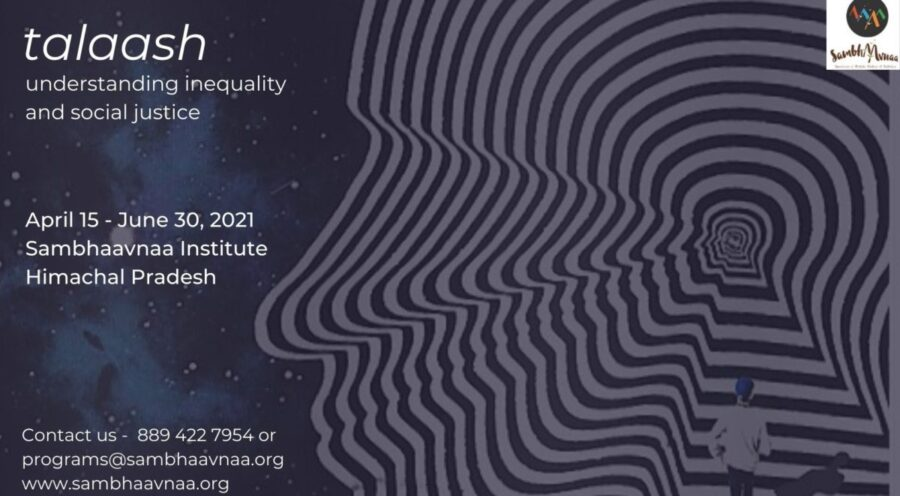Call for Applications: Talaash – Understanding Inequality and Social Justice by Sambhaavana Institute [April 15 – June 30]: Submit Now!