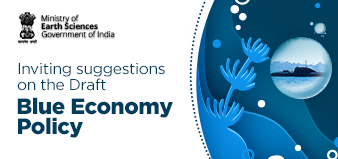 Inviting Suggestions on the Draft Blue Economy Policy by Govt of India: Submit by Feb 27