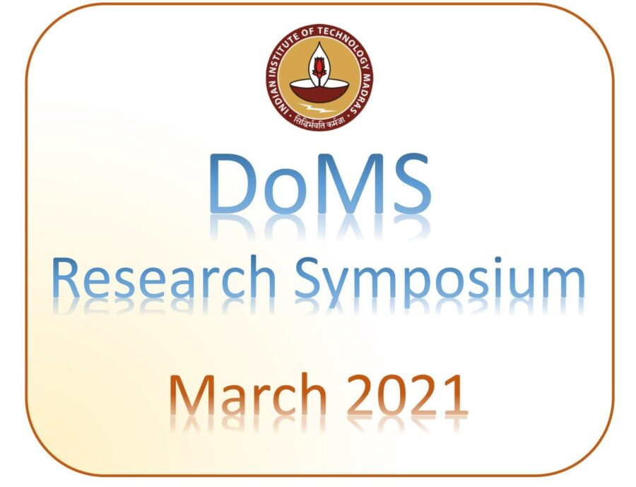 CfP: DoMS Research Symposium 2021 at IIT Madras [Mar 19-20]: Submit by Feb 21: Expired