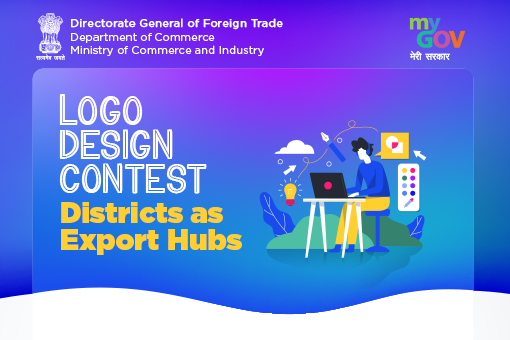 Logo Design Contest on 'Districts As Export Hubs' by Directorate General of Foreign Trade [Cash Prizes Worth Rs. 30k]: Register by March 10