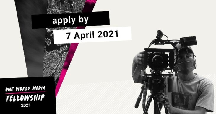 One World Media Fellowship 2021 for Aspiring Filmmakers and Journalists [Grants Amount Upto Rs. 1 L]: Apply by April 7