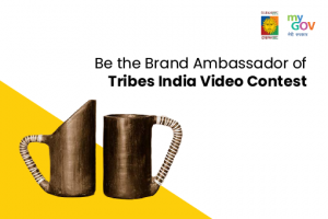 Be the Brand Ambassador of Tribes India Contest by the Ministry of Tribal Affairs [Exciting Gift Vouchers]: Register by May 14