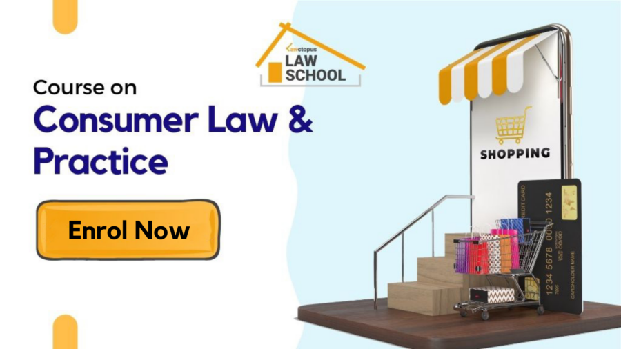 Lawctopus Law School's Online Course on 'Consumer Law & Practice' [April 20 – May 20]: Register by April 18